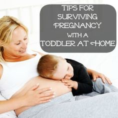 Surviving pregnancy with a toddler at home.