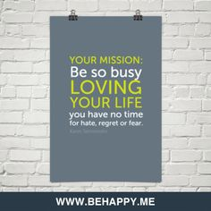 Your mission, be so busy loving your life by Karen Salmonsohn #35556