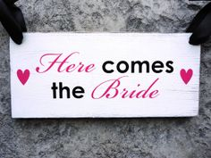 Rustic Here Comes the Bride Sign with Just by OurHobbyToYourHome, Etsy.com