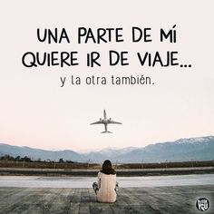 Vacation Quotes, Travel Quotes, Travel Advice, Travel Tips, Everyday Quotes, Travel Images, Spanish Quotes, Travel Around The World, Favorite Quotes