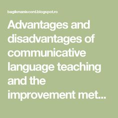 Advantages and disadvantages of communicative language teaching and the improvement methods Schools | Kumpulan Kunci Gitar