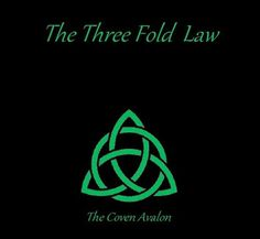 "Aside from the Wiccan Rede, the other ""Law"" of Witchcraft is the ""THREE-FOLD LAW OF RETURN"". Basically, this is the natural law of ""cause and effect"". The Goddess charges us to exercise great care in all that we, as Witches, do and say. The Threefold Law takes the notion that ""what we reap, we will sow"", a few steps further..in fact, THREE steps further. For what we do ""for good or for ill, shall be returned to us threefold."
