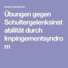 Übungen gegen Schultergelenksinstabilität durch Impingementsyndrom Impingement Syndrom, Health, Yoga, Health And Fitness, Sporty, Health Care, Salud