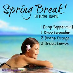 Spring Break Diffuser Blend With Peppermint, Lavender, Orange, Lemon Essential Oils Recipes