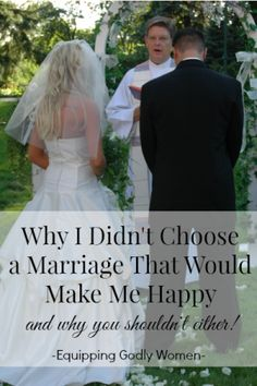 If there's one piece of marriage advice that always makes me cringe, it's this: 'Find someone who makes you happy.' I choose something else and it was the best choice I ever made. Find out why.