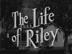 The Life of Riley (NBC 1953 - 1958)