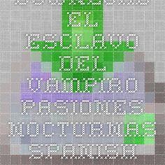 Download el esclavo del vampiro pasiones nocturnas spanish edition ebook pdf pdf