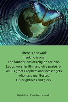 There is one God; mankind is one; the foundations of religion are o...