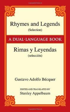 Rhymes and Legends (Selection)/Rimas y Leyendas (seleccion): A Dual-Language Book (Dover Dual Language Spanish) by Gustavo Adolfo Becquer, http://www.amazon.com/dp/048644788X/ref=cm_sw_r_pi_dp_hjpjsb1KV752R