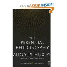 The Perennial Philosophy: An Interpretation of the Great Mystics, East and West (P.S.): Aldous Huxley