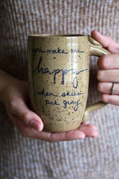 You Make Me Happy When Skies Are Gray Mug - 16 oz- light brown with navy blue writing- wheelthrown pottery by JessHunterCeramics Pottery Mugs, Ceramic Pottery, Pottery Art, Slab Pottery, Pottery Wheel, Pottery Ideas, Pottery Gifts, Ceramic Cups, Ceramic Art