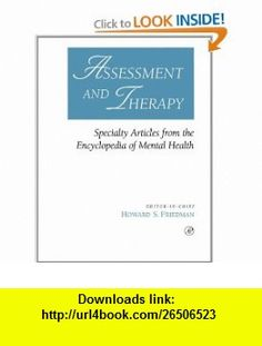Assessment and Therapy Specialty Articles from the Encyclopedia of Mental Health (9780122678066) Howard S. Friedman , ISBN-10: 0122678060  , ISBN-13: 978-0122678066 ,  , tutorials , pdf , ebook , torrent , downloads , rapidshare , filesonic , hotfile , megaupload , fileserve