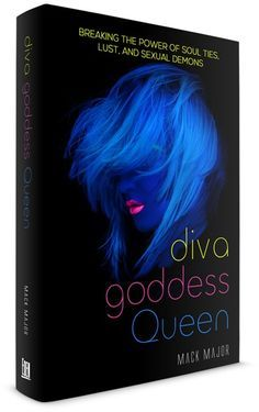 diva, goddess, Queen: Breaking the power of soul ties, lust, and sexual demons