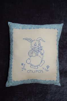 Embroidered Pillow from Linda K. given to me when we first began having grandchildren.