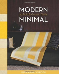 Modern Minimal: 20 Bold & Graphic Quilts C&T PUBLISHING