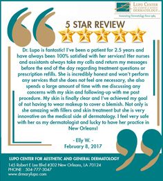 Thank you for the beautiful 5 star feedback!  We are so delighted to hear from you and look forward to seeing you again. :)  #Skin #DrLupo #NewOrleans #5StarReview #HappyPatients