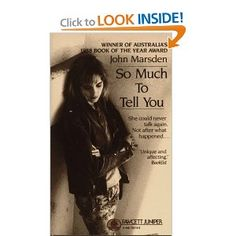 John Marsden - So Much to Tell You. A John Marsden classic. To be honest, I can;t remember if I've read this but I will have to search for it as soon as I can, 'cos I want to read it again! Best Children Books, Childrens Books, John Marsden, Books To Read, My Books, I Love Reading, My Escape, Book Lists, To Tell
