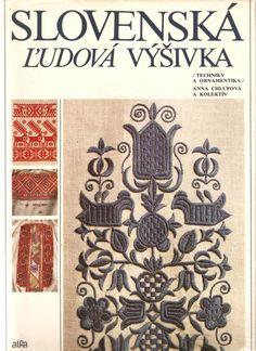 book: Slovenská ľudová výšivka Embroidery Designs, Folk Embroidery, Learn Embroidery, Cross Stitch Embroidery, Embroidery Techniques, Cross Stitch Designs, Traditional Art, Textile Art, Sewing Crafts