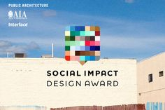 """Public Architecture–in partnership with the AIA San Francisco chapter and Interface–has announced a new national award """"recognizing exemplary projects that serve the public good."""""""