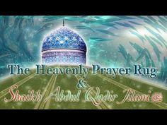 The Heavenly Prayer Rug & Shaikh Abdul Qadir Jilani Radiallahu Anh   Miraculous Incident of Shaikh Abdul Qadir Jilani showing his love and concern for his Mureeds- YouTube