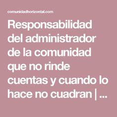 Responsabilidad del administrador de la comunidad que no rinde cuentas y cuando lo hace no cuadran | Comunidad Horizontal