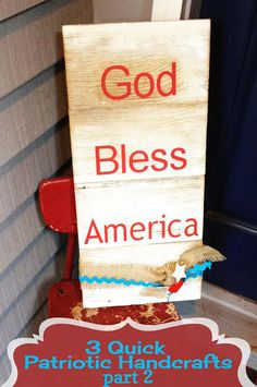 Part 2- God Bless America Sign- 3 Quick Patriotic Handcrafts by the bunch http://www.thebunchblog.blogspot.com