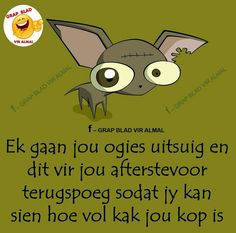 Work Quotes, Cute Quotes, Afrikaanse Quotes, Goeie Nag, Fancy Words, First Language, Mother Quotes, Funny Puns, Twisted Humor