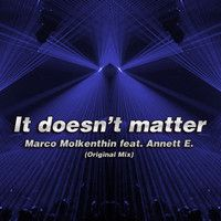 It doesn't matter by Marco Molkenthin on SoundCloud