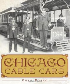 Chicago Cable Cars by Greg Borzo https://www.amazon.com/dp/1609493273/ref=cm_sw_r_pi_dp_x_zs0XybPE5V1FZ