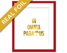 In Omnia Paratus Art Print - Gold Foil Print - Ready For All Things - Gold Art Print - Quotation - Typography Poster - Gilmore Girls TV Show by BoutiqueLumiere on Etsy https://www.etsy.com/listing/208725923/in-omnia-paratus-art-print-gold-foil