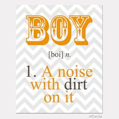 Boy Quote Print Chevron Wall Art - Boy a Noise With Dirt On It Noun Text Print - Kids Wall Art Print, OrangeBrown Grey White Color 8x10 inch on Etsy, $15.00