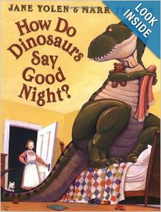 How Do Dinosaurs Say Good Night?: Jane Yolen, Mark Teague: 9780590316811: Amazon.com: Books