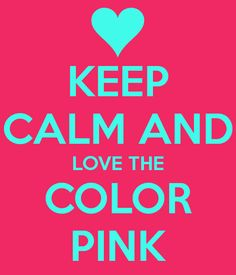 Love The Color Pink Colours Images I Believe In