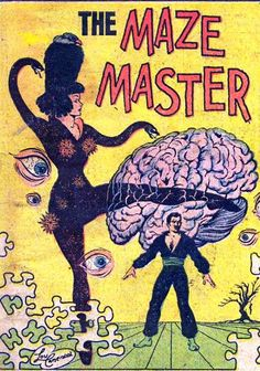 he Maze Master from Baffling Mystery, 1953.( comic book cover / brain / eyes / illustration / strange / weird / unusual )