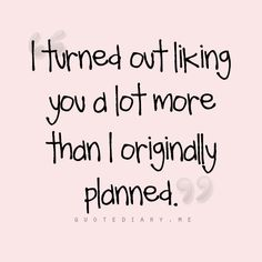 Yeah... I planned the two of us as friends?! :D How did this happen? <3 I like you. I really really do!!! <3 #youhavechangedmylife