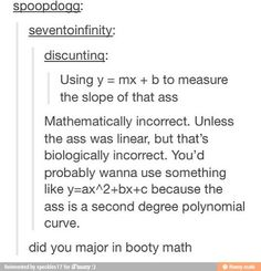 """Did you major in booty math"" ifunny"
