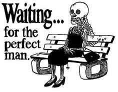 women single looking quotes | Lustige Sayings Gästebuch Bilder - waiting_for_the_perfect_man.jpg ...