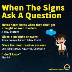 when the signs ask a quention , zodiac sign, aries, taurus, gemini, cancer, leo, virgo, libra, scorpio, sagittarius, capricorn, aquarius, pisces