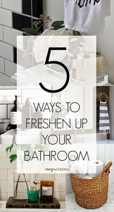 Crazy Wonderful: 5 ways to freshen up your bathroom for guests