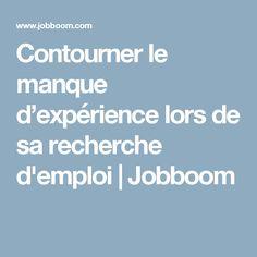 Contourner le manque d'expérience lors de sa recherche d'emploi | Jobboom