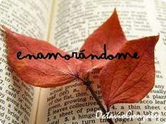 Trazos de mis Escritos y Lecturas: Enamorándome...
