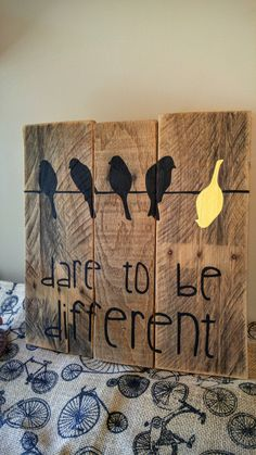 "Rustic ""Dare to be Different"" Pallet Sign by WoodnYouBeMine on Etsy https://www.etsy.com/listing/463466941/rustic-dare-to-be-different-pallet-sign"