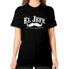 Now avaiable on our store: EL Jefe (The Boss... Check it out here! http://ashoppingz.com/products/el-jefe-the-boss-funny-mexican-adult-womens-unisex-t-shirt?utm_campaign=social_autopilot&utm_source=pin&utm_medium=pin