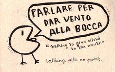 Learning Italian Language ~ Parlare per dar vento alla bocca
