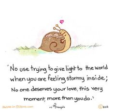 No one deserves your love, this very moment, more than you do ♥