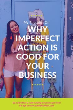 Why Imperfect Action Is Good For Your Business // Candis Hickman