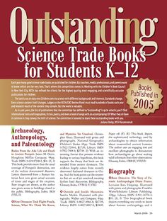 Here's a copy of the 2006 Outstanding Science Trade Books for Students K-12 list. This links to the HTML version, but you can download a PDF for free in the NSTA Learning Center.