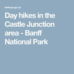 Day hikes in the Castle Junction area - Banff National Park