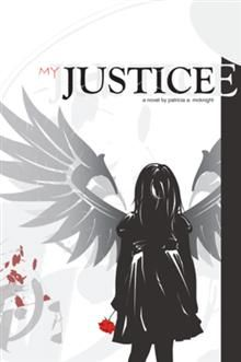 My Justice - Patricia A. McKnight : AuthorHouse The evil of just one child's nightmare!!!