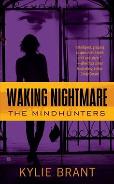Waking Nightmare (Mindhunters) by Kylie Brant, http://www.amazon.com/dp/B002DW93BA/ref=cm_sw_r_pi_dp_yRs7sb0JD93PH